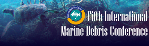 5th International Marine Debris Conference - March 20-25, 2011