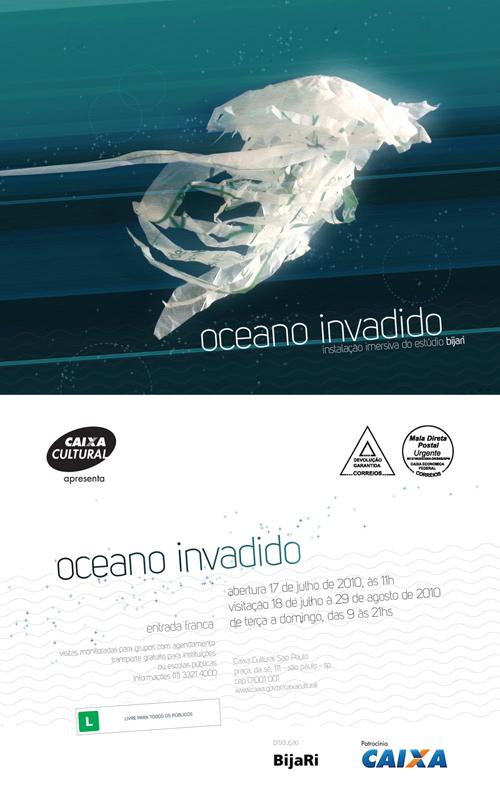 Oceano Invadido é uma instalação imersiva que busca recriar um ambiente marinho em estado de desintegração. A exposição patrocinada pela Caixa Econômica Federal acontece de 17 de julho a 29 de agosto de 2010, no centro da cidade de São Paulo, com entrada gratuita.